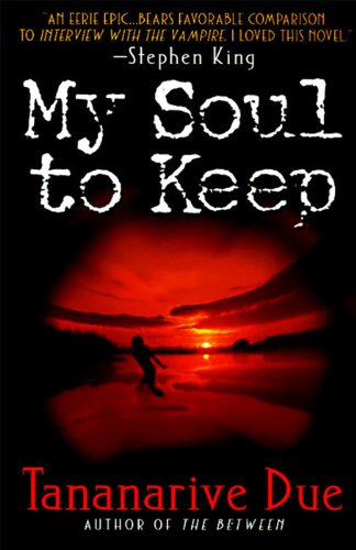 My Soul to Keep (African Immortals series Book 1)  by Tananarive Due