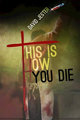 This Is How You Die: A Thriller  by David Jester