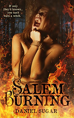 Salem Burning by Daniel Sugar