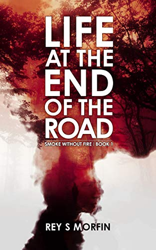 Life at the End of the Road by Rey S Morfin