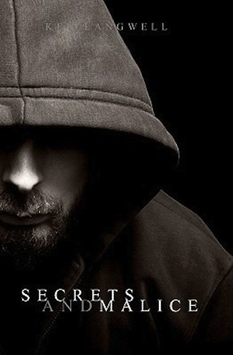 Secrets and Malice  by Ken Langwell
