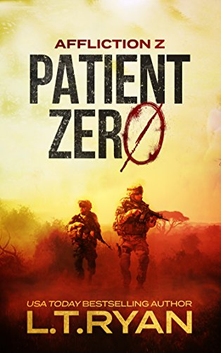 Affliction Z: Patient Zero (Post-Apocalyptic Survival Thriller)  by L.T. Ryan