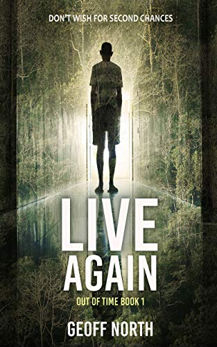 Live Again (Out of Time Book 1)  by Geoff North