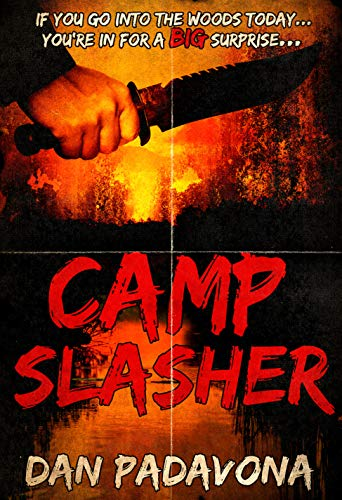 Camp Slasher: A gory dark horror novel  by Dan Padavona