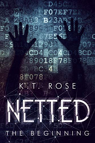 Netted: The Beginning (A Dark Web Horror Trilogy Book 1)  by K.T. Rose