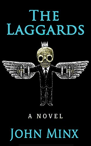 The Laggards: An epic tale of ghosts, magick, outer gods, and everyday life  by John Minx