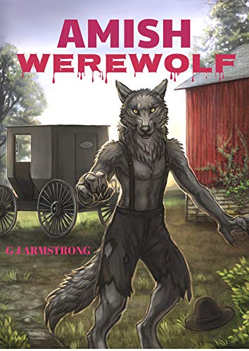 Amish Werewolf  by G J Armstrong