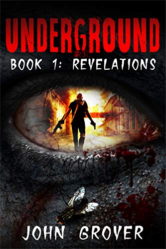 Underground Book 1: Revelations  by John Grover