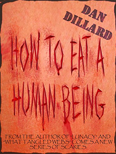 How To Eat A Human Being  by Dan Dillard
