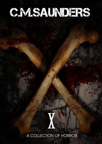 X: A Collection of Horror  by Christian Saunders