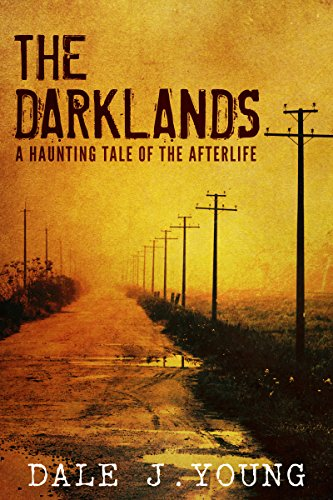 The Darklands: A Haunting Tale of the Afterlife  by Dale Young