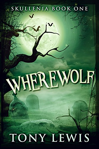 Wherewolf (Skullenia Book 1)  by Tony Lewis