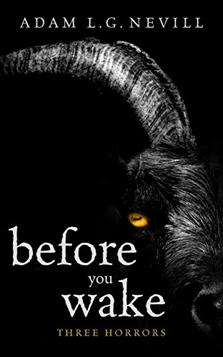 Before You Wake: Three Horrors  by Adam Nevill