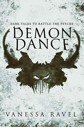 Demon Dance: Dark Tales to Rattle the Psyche  by Vanessa Ravel
