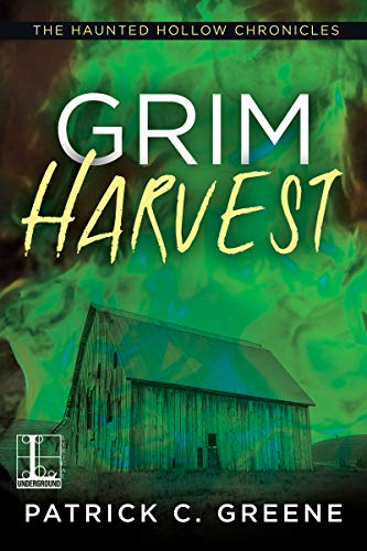 Grim Harvest (The Haunted Hollow Chronicles Book 2)  by Patrick C. Greene