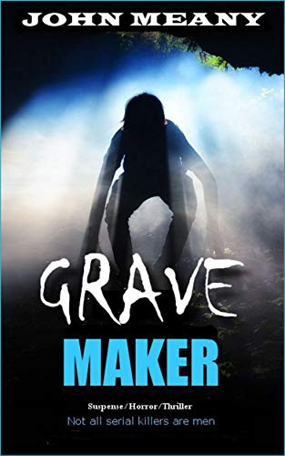 Grave Maker by John Meany