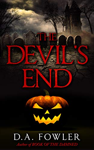 The Devil's End  by D.A. Fowler
