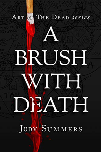 A Brush with Death (Art of the Dead Book 1)  by Jody Summers