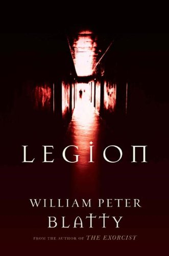 Legion: A Novel from the Author of The Exorcist                                                 by William Peter Blatty