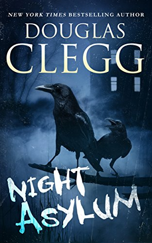 Night Asylum: Tales of Mystery and Horror  by Douglas Clegg