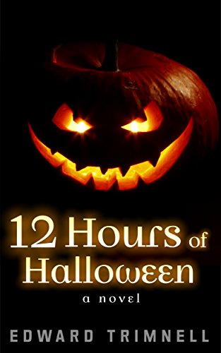 12 Hours of Halloween: a novel  by Edward Trimnell
