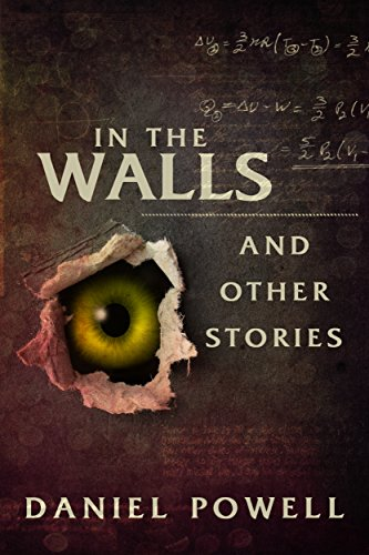 In the Walls and Other Stories  by Daniel Powell