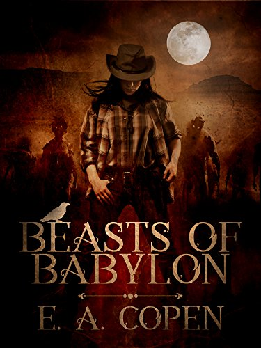 Beasts of Babylon by E.A. Copen