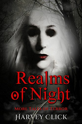 Realms of Night: More Tales of Terror  by Harvey Click