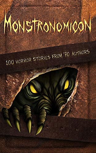 Monstronomicon: 100 Horror Stories from 70 Authors  by Multiple Authors
