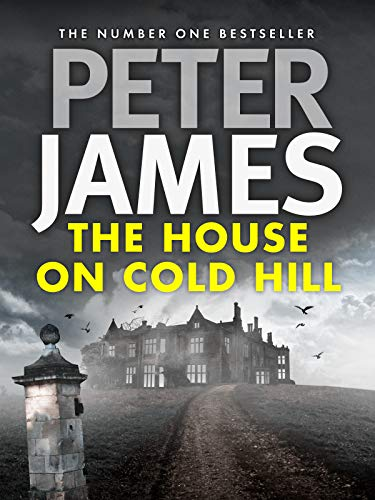 The House on Cold Hill (Cold Hill Ghost Stories Book 1)  by Peter James