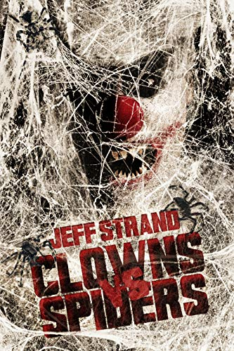 Clowns Vs. Spiders  by Jeff Strand