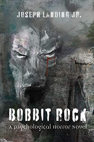 Bobbit Rock: A Psychological Horror Novel  by Joseph Landing