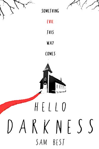 Hello Darkness                                                 by Sam Best