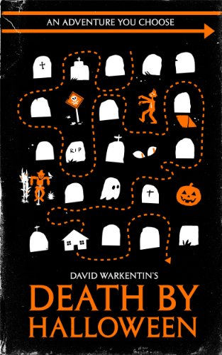 Death by Halloween (Adventures You Choose Book 1)                                                 by David Warkentin