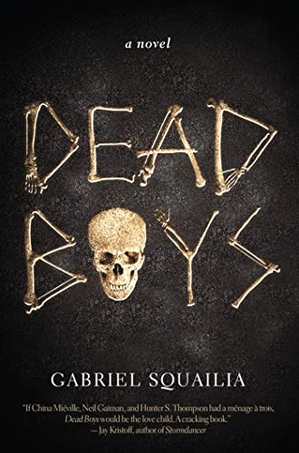 Dead Boys: A Novel                                                 by Gabriel Squailia