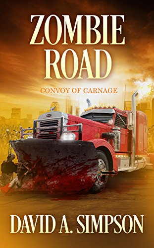 Zombie Road: Convoy of Carnage                                                 by David A. Simpson