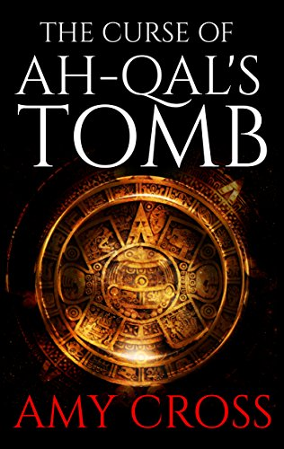 The Curse of Ah-Qal's Tomb                                                 by Amy Cross