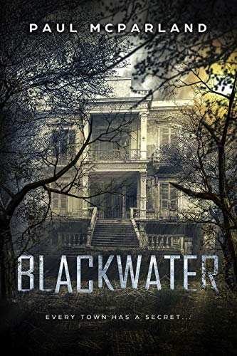 Blackwater: A Gothic Horror                                                 by Paul McParland