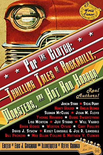 Pop the Clutch: Thrilling Tales of Rockabilly, Monsters, and Hot Rod Horror                                                 by Eric J. Guignard