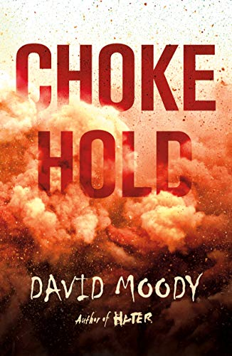 Chokehold (The Final War Book 3) by David Moody