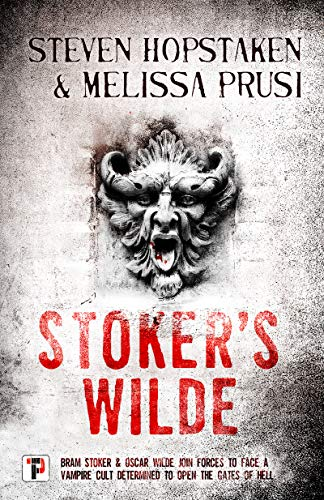 Stoker's Wilde (Fiction Without Frontiers)                                                 by Steven Hopstaken