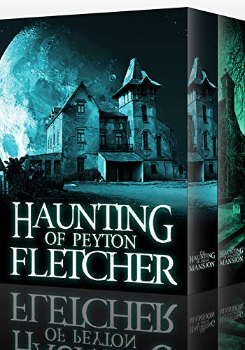 The Haunting of Peyton Fletcher: A Riveting Haunted House Mystery Boxset                                                 by Alexandria Clarke