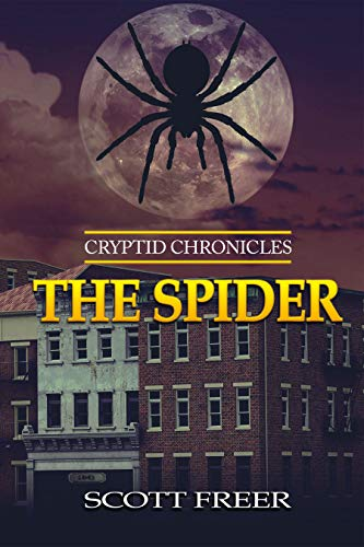The Spider: Cryptid Chronicles                                                 by Scott Freer