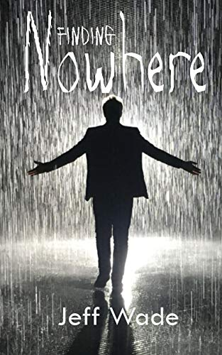 Finding Nowhere                                                 by Jeff Wade