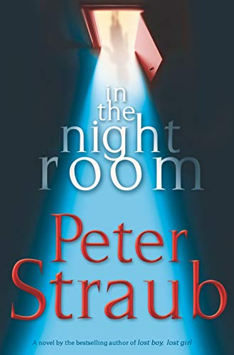 In the Night Room: A Novel                                                 by Peter Straub