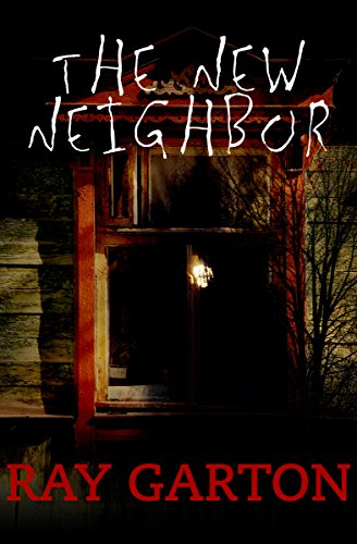The New Neighbor                                                 by Ray Garton