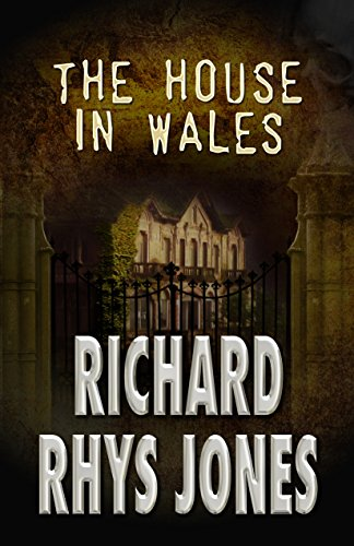 The House in Wales                                                 by Richard Rhys Jones