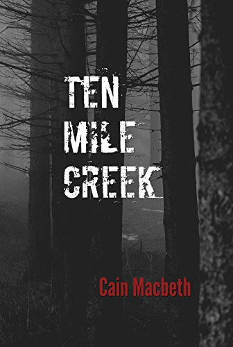 Ten Mile Creek                                                 by Cain Macbeth