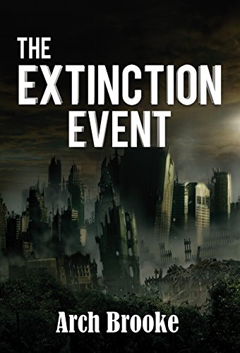 The Extinction Event                                                 by Arch Brooke