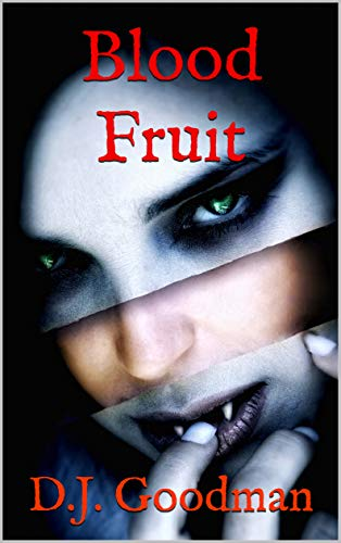Blood Fruit (Blood Harvest Book 1)                                                 by D.J. Goodman